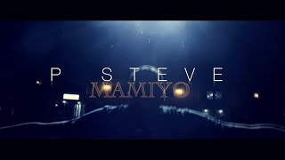 P Steve Officiel - Mamiyo (Clip Officiel) Remasterisée