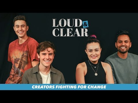 Loud & Clear | Nash Grier, Jay Shetty, Molly Burke, Connor Franta | Creators Fighting for Change