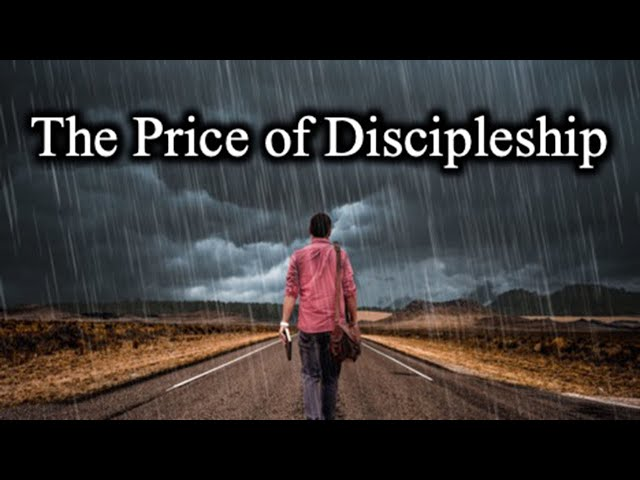 The Price of Discipleship - October 10th, 2021