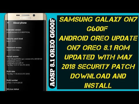 SAMSUNG GALAXY ON 7 OREO 8 1 May 2018 Security patch Firmware Rom DOWNLOAD  and Install