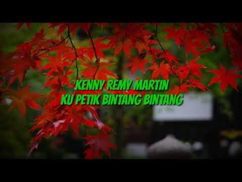 Kenny Remy Martin - Ku Petik Bintang Bintang