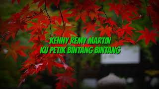 Video Kenny Remy Martin - Ku Petik Bintang Bintang download MP3, 3GP, MP4, WEBM, AVI, FLV Juli 2018