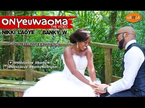 VIDEO: Nikki Laoye & Banky W – Onyeuwaoma
