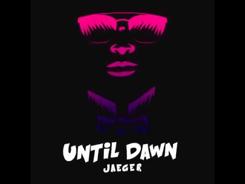 JAEGER - Until Dawn (Official Audio)