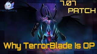 Dota 2 - Why Terrorblade Is OP - 7 07 Dueling Fates Patch