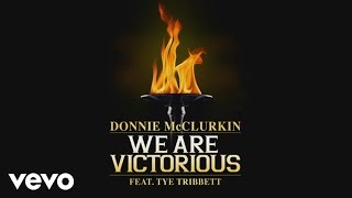 Donnie McClurkin - We Are Victorious ft. Tye Tribbett
