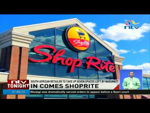 South African retailer Shoprite to take up seven spaces left by Nakumatt