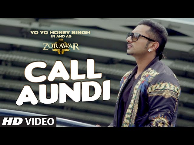 Call Aundi Video Song | ZORAWAR | Yo Yo Honey Singh | T-Series