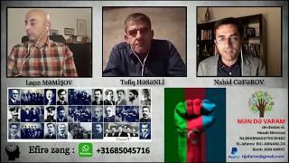 Laçın Məmişov, Tofiq Həsənli və Nahid Cəfərov - Maraqlı söhbət