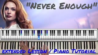"""How To Play """"Never Enough"""" - Extended Lesson - Piano Tutorial - The Greatest Showman"""
