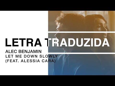 Alec Benjamin - Let Me Down Slowly (feat. Alessia Cara) | Letra Traduzida