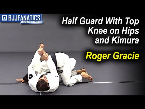 Half Guard With Top Knee on Hips and Kimura by Roger Gracie
