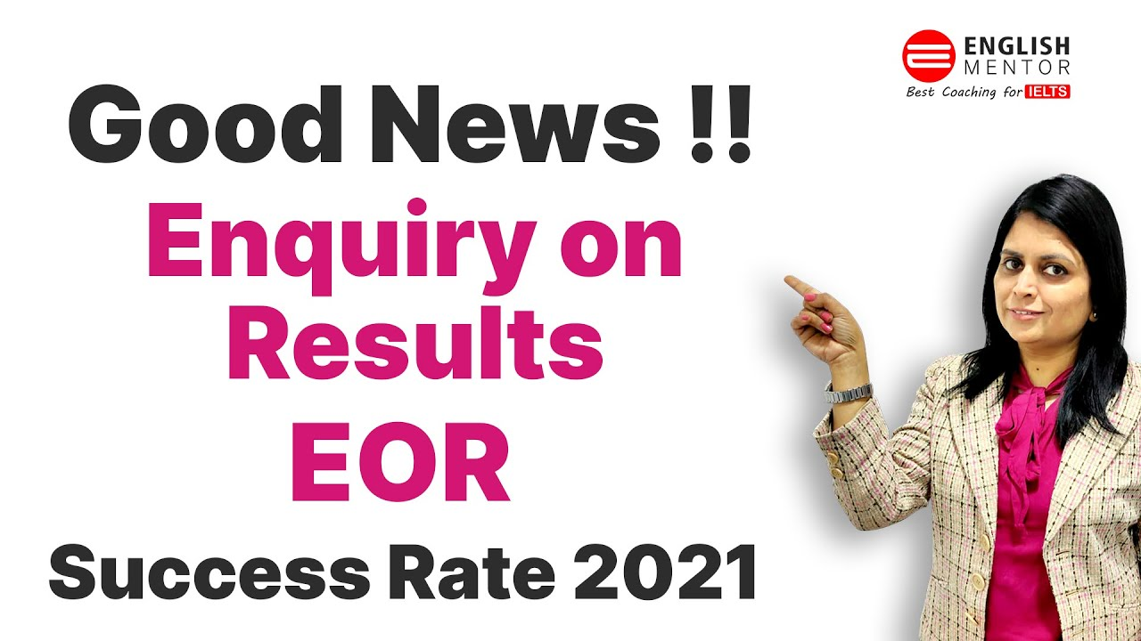 Download EOR - Enquiry on Results Success Stories | IELTS EOR Success Rate 2021 | Band Increased after EOR