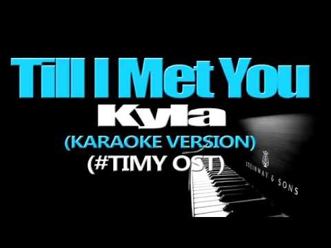 TILL I MET YOU - Kyla (KARAOKE VERSION) (Till I Met You OST)