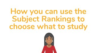 How to use the QS World University Rankings by Subject to choose what to study
