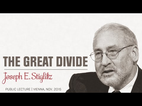 Joseph E. Stiglitz »THE GREAT DIVIDE« | Public Lecture, Vienna 2015-11-29