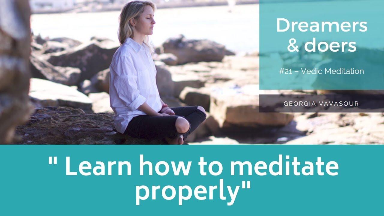 Dreamers & doers - #21 – Vedic Meditation - Georgia Vavasour
