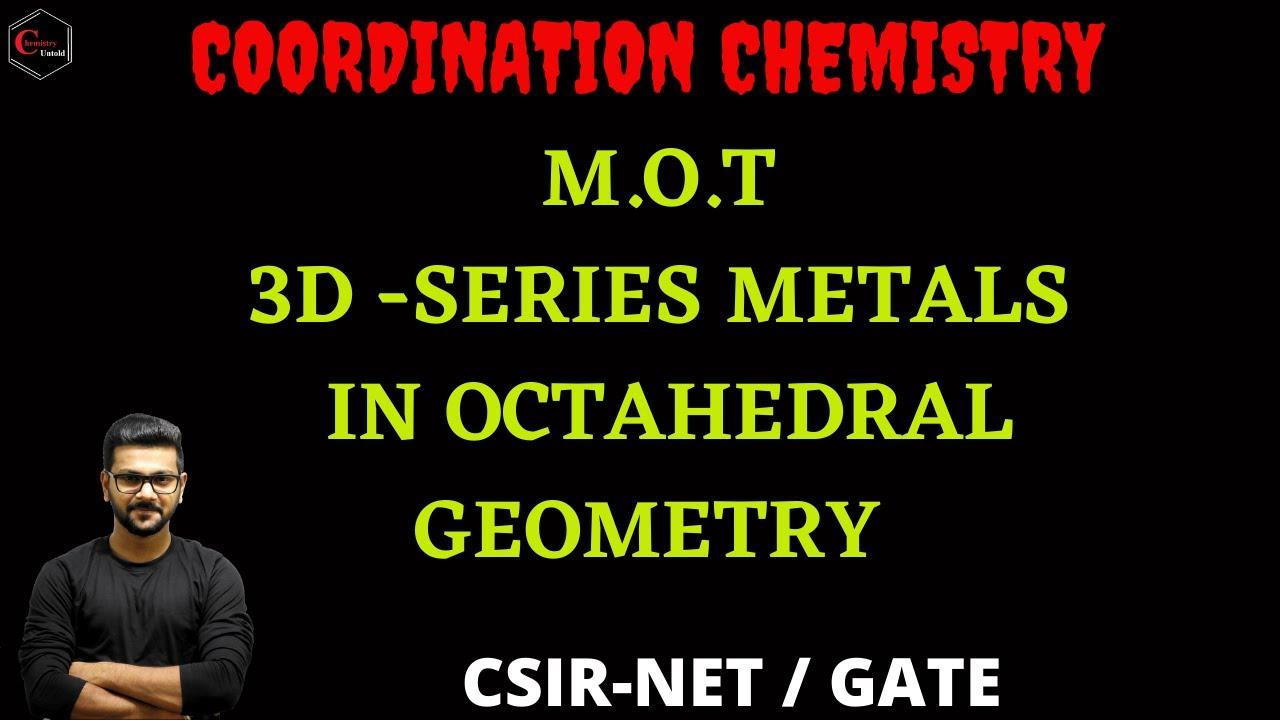 MOLECULAR ORBITAL DIAGRAM    3D SERIES METALS    OCTAHEDRAL GEOMETRY    CRYSTAL FIELD SPLITTING