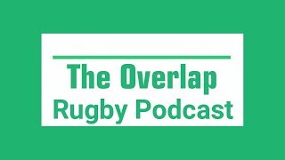 Champions Cup Semi-Finals, Four Star Clash, Folau Controversy | The Overlap Rugby Podcast #47
