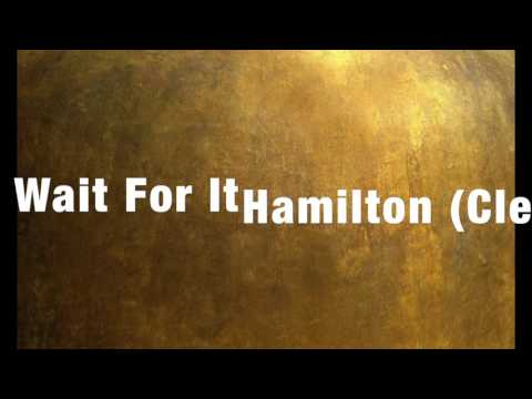 Wait For It (Clean) Hamilton