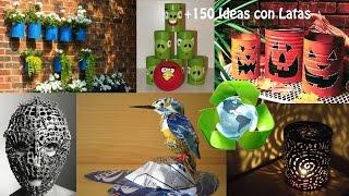 Reciclaje Latas +150 Ideas / Recycling Cans +150 Ideas