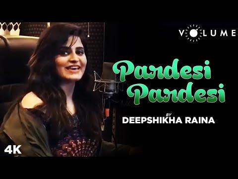 Pardesi Pardesi By Deepshikha Raina   Udit, Alka   Aamir Khan, Karisma Kapoor   Cover Songs
