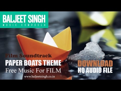 FREE Background Music  ||  Paper Boats Theme  ||  Baljeet Singh | Free Music for Commercial Use