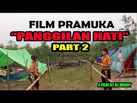 FILM PRAMUKA TERBAIK - PANGGILAN HATI PART 2