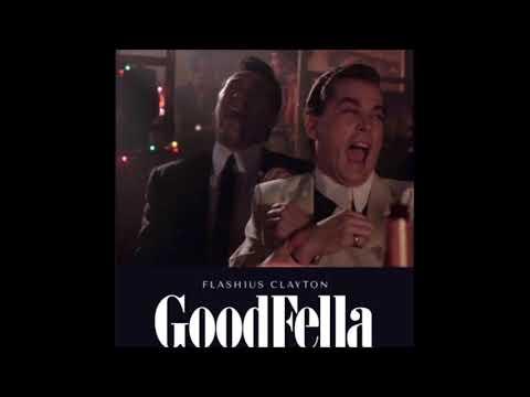 Flashius Clayton - Goodfella ft. Estee Nack [Prod. by Nephew Hesh x The Historian x Farma Beats]