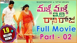 Malli Malli Idi Rani Roju Telugu Full Movie Part 02 || Sharwanand, Nitya Menon