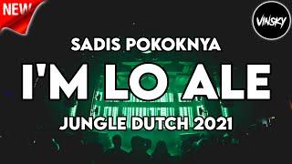 SADIS POKOKNYA !!! DJ I'M LO ALE - JUNGLE DUTCH 2021 ( Vinoy Nongsky )