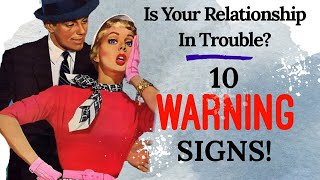 Is Your Relationship in Trouble? 10 WARNING Signs | Fascinating Womanhood