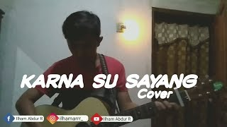 Gambar cover KARENA SU SAYANG COVER | Ilham Abdur