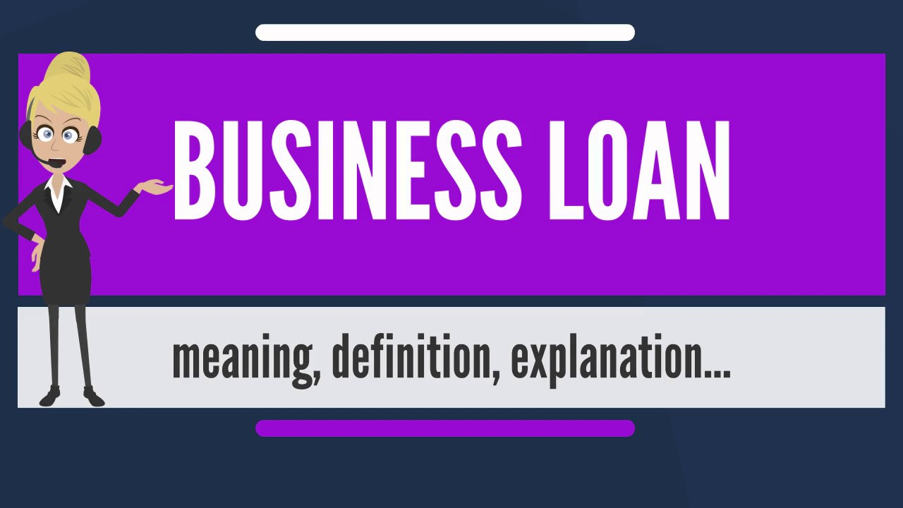 What is BUSINESS LOAN? What does BUSINESS LOAN mean? BUSINESS LOAN meaning, definition ...