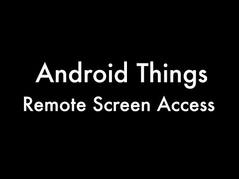 Android Things   Remote Screen Access