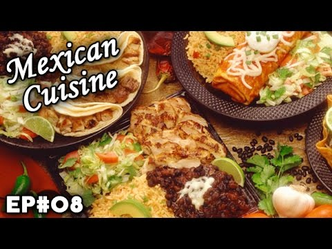 Mexican Cuisine | Mexico | Cultural Flavors | EP 08
