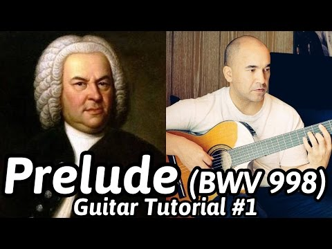 Prelude BWV 998 | J. S. Bach | Classical Guitar Tutorial#1 (of 2) | NBN Guitar