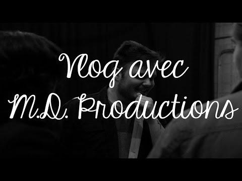 Vlog avec M.D. Productions