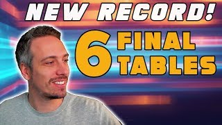 STREAM RECORD - 6 FINAL TABLES!