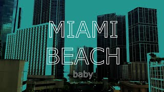 MIAMI BEACH (OFFICIAL MUSIC VIDEO) EVERYTHING ABOUT THIS PLACE