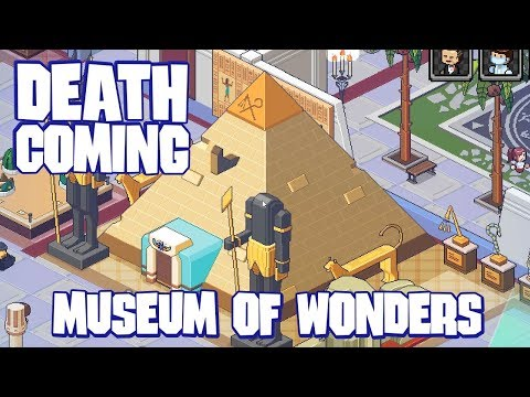 Death Coming - Museum of Wonders (Death Coming Gameplay)
