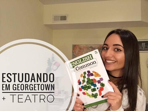 ESTUDANDO NOS EUA: Georgetown University + Teatro
