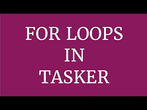 How to use For Loops in Tasker Android App
