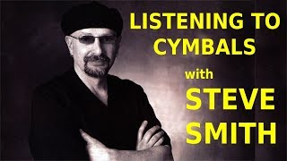 Listening to Cymbals with Steve Smith of Journey