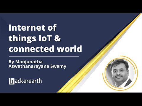 Webinar on Internet of Things (IoT) & connected world | HackerEarth