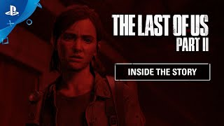 『The Last of Us Part II』 Inside the Sto…