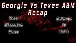 Georgia vs Texas A&M Recap | More Offensive Woes, Defense Is ELITE