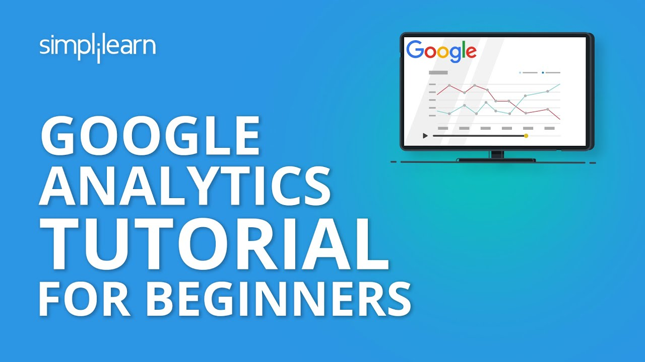 Google Analytics Tutorial For Beginners   Digital Marketing Tutorial For Beginners   Simplilearn