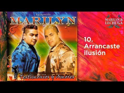 Agrupacion Marilyn - Arrancaste una ilusion (Testimonios y Amores)