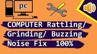 Computer Rattling/ Grinding/ Buzzing Noise Fix